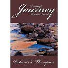 Destiny's Journey Homeward Bound 9781452063225 by Richard K. Thompson Hardback