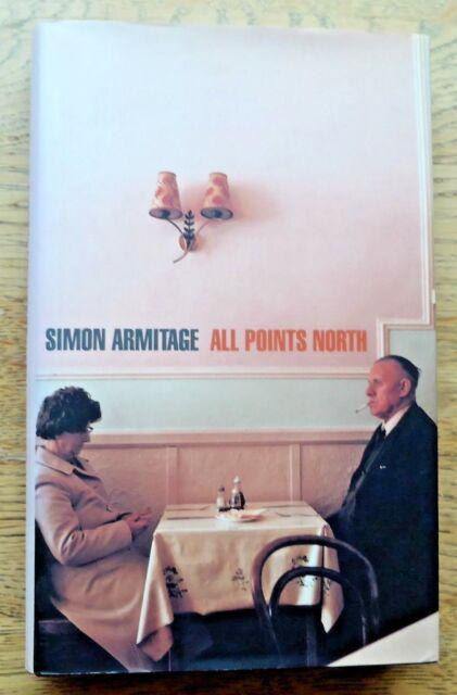 All Points North by Simon Armitage Hardback/dust jacket, 1st/1st 1998 Fine
