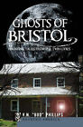 Ghosts of Bristol:: Haunting Tales from the Twin Cities by V N Bud Phillips (Paperback / softback, 2010)