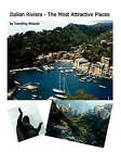 Italian Riviera - The Most Attractive Places: Italian Riviera - The Most Attractive Places by Travelling Wizards (Paperback / softback, 2010)