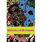 Monsters and Mushrooms by Zittaw Press (Hardback, 2013)