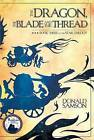 The Dragon, the Blade and the Thread by Donald Samson (Paperback / softback, 2011)