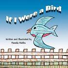 If I Were a Bird by Pamela Hobbs (Paperback / softback, 2011)