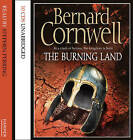 The Burning Land by Bernard Cornwell (CD-Audio, 2009)