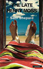 The Late Henry Moss by Sam Shepard (Paperback, 2006)