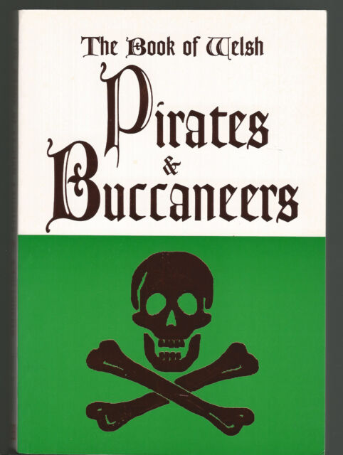 The Book of Welsh Pirates & Buccaneers by Terry Breverton Fine First Edition