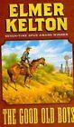 The Good Old Boys 9780812575996 by Elmer Kelton Paperback