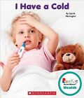 I Have a Cold by Lisa M Herrington (Hardback, 2015)