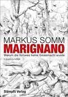 Marignano von Markus Somm (2016, Gebundene Ausgabe)