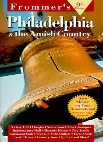 Frommer's Philadelphia & the Amish Country (Frommer's Philadelphia and the Amis