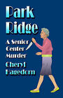Park Ridge: A Senior Center Murder by Cheryl Hagedorn (Paperback, 2006)
