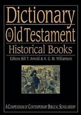 The IVP Bible Dictionary: Dictionary of the Old Testament : Historical Books (2005, Hardcover)
