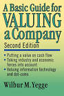 A Basic Guide for Valuing a Company by Wilbur M. Yegge (Paperback, 2002)