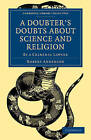 A Doubter's Doubts About Science and Religion: By a Criminal Lawyer by Robert Anderson (Paperback, 2009)