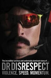 Violence. Speed. Momentum by Dr. DisRespect