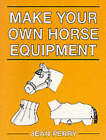 Make Your Own Horse Equipment by Jean Perry (Paperback, 1998)