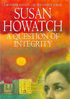 A Question of Integrity by Susan Howatch (Hardback, 1997)