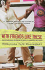 With Friends Like These by ReShonda Tate Billingsley (Paperback, 2008)