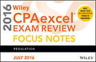Wiley CPAexcel Exam Review July 2016 Focus Notes: Regulation by Wiley (Paperback, 2016)