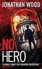 No Hero by Jonathan Wood (Paperback, 2014)