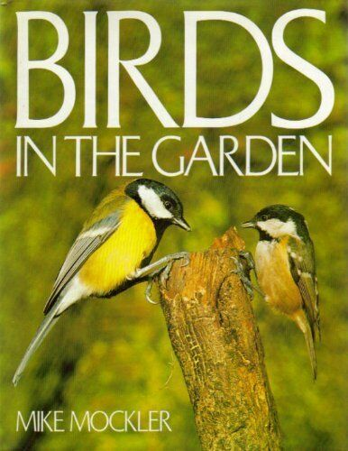 Birds in the Garden By Mike Mockler