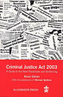 The Criminal Justice Act 2003: An Introduction to the New Procedures and Sentencing with Key Extracts from the Act by Bryan Gibson, Michael Watkins (Paperback, 2004)