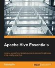 Apache Hive Essentials by Dayong Du (Paperback, 2015)
