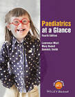 Paediatrics at a Glance 4E by Dominic Smith, Lawrence Miall, Mary Rudolf (Paperback, 2016)