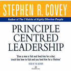 Principle Centred Leadership by Stephen R. Covey (CD-Audio, 2005)