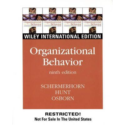 Organizational Behavior, Schermerhorn, Dr. John & Hunt, Dr. James G. & Osborn, D