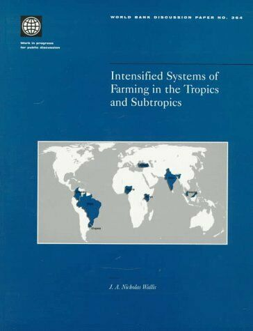 INTENSIFIED SYSTEMS OF FARMING IN TROPICS AND SUBTROPICS By J. A. Nicholas NEW