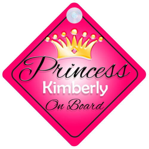 Princess Kimberly On Board Personalised Girl Car Sign Child Gift 001