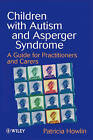 Children with Autism: A Guide for Practitioners and Carers by Patricia Howlin (Paperback, 1998)