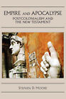 Empire and Apocalypse: Postcolonialism and the New Testament by Stephen D. Moore (Paperback, 2006)