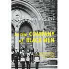 In the Company of Black Men: The African Influence on African-American Culture in New York City by Craig Steven Wilder (Paperback, 2005)