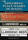 Exploring Place-Names in Wales by Hywel Wyn Owen, Richard Morgan, Andrea Miller (Paperback, 2009)