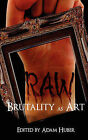 Raw: Brutality as Art by John Edward Lawson, Eric Enck (Paperback / softback, 2009)