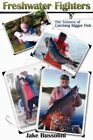Freshwater Fighters The Science of Catching Bigger Fish 9781438912714