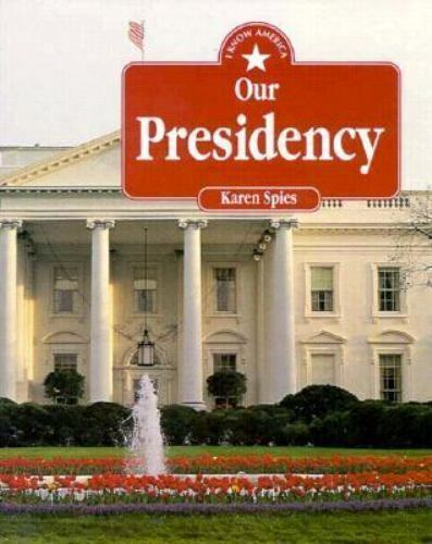 Our Presidency by Karen Bornemann Spies