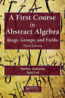 A First Course in Abstract Algebra: Rings, Groups, and Fields, Third Edition by Marlow Anderson, Todd Feil (Mixed media product, 2014)
