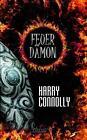 Feuerdämon von Harry Connolly (2013, Taschenbuch)