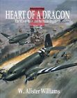 Heart of a Dragon: The VCs of Wales and the Welsh Regiments, 1914-82 by W. Alister Williams (Hardback, 2008)