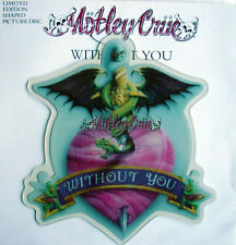 MOTLEY CRUE WITHOUT YOU SHAPED VINYL PIC PICTURE DISC + BACKING CARD