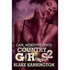 Country Girls 2: Carl Weber Presents by Blake Karrington (Paperback, 2016)