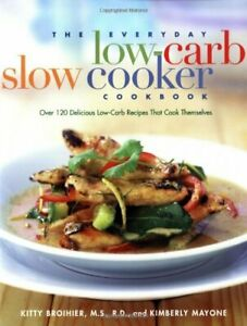 The-Everyday-Low-Carb-Slow-Cooker-Cookbook-Over-120-Delicious-Low-carb-Recipes