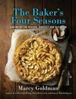 The Baker's Four Seasons: Baking by the Season, Harvest and Occasion by Marcy Goldman (Paperback / softback, 2014)