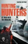 Hunting the Hunters: At War with the Whalers by Laurens de Groot (Paperback, 2014)