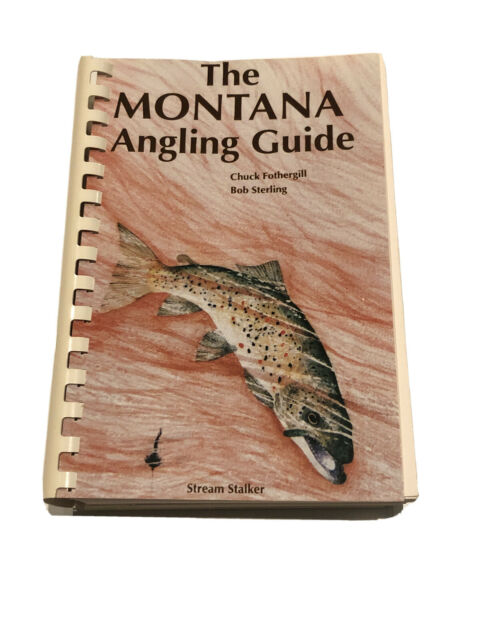 The Montana Angling Guide By Chuck Fothergill & Bob Sterling-2nd Edition
