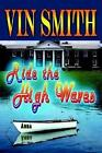 Ride The High Waves by VIN Smith 9781410788283 Paperback 2004