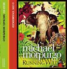 Running Wild by Michael Morpurgo (CD-Audio, 2009)